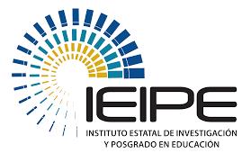 INSTITUTO ESTATAL DE INVESTIGACIÓN Y POSGRADO EN EDUCACIÓN